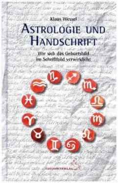 Astrologie und Graphologie - Wessel, Klaus