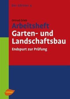 Arbeitsheft Garten- und Landschaftsbau - Grieb, Ortrud