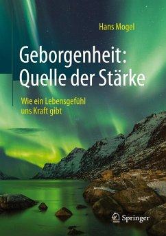 Geborgenheit: Quelle der Stärke - Mogel, Hans
