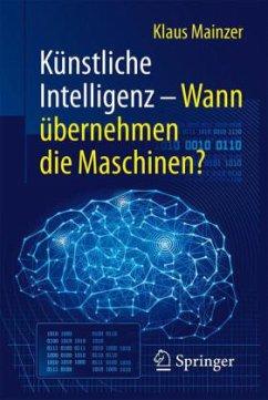 Künstliche Intelligenz - Wann übernehmen die Ma...