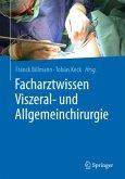 Facharztwissen Viszeral- und Allgemeinchirurgie