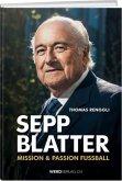 Sepp Blatter - Mission & Passion Fussball