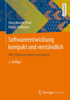 Softwareentwicklung kompakt und verständlich - Brandt-Pook, Hans; Kollmeier, Rainer