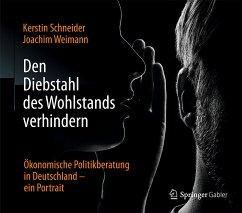 Den Diebstahl des Wohlstands verhindern - Schneider, Kerstin; Weimann, Joachim