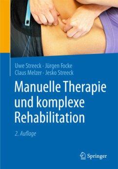 Manuelle Therapie und komplexe Rehabilitation - Streeck, Uwe; Focke, Jürgen; Melzer, Claus; Streeck, Jesko