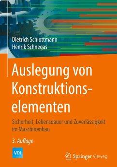 Auslegung von Konstruktionselementen - Schlottmann, Dietrich; Schnegas, Henrik