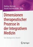 Dimensionen therapeutischer Prozesse in der Integrativen Medizin