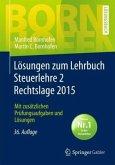 Lösungen zum Lehrbuch Steuerlehre 2 Rechtslage 2015