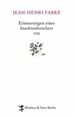 Erinnerungen eines Insektenforschers Bd.8 - Fabre, Jean-Henri