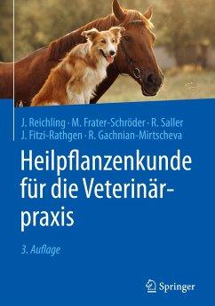 Heilpflanzenkunde für die Veterinärpraxis - Reichling, Jürgen;Frater-Schröder, Marijke;Saller, Reinhard