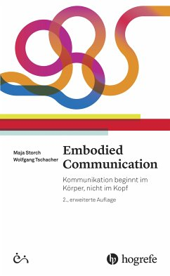 Embodied Communication (eBook, PDF) - Storch, Maja; Tschacher, Wolfgang