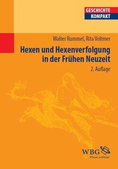 Hexen und Hexenverfolgung in der frühen Neuzeit (eBook, ePUB) - Rummel, Walter; Voltmer, Rita