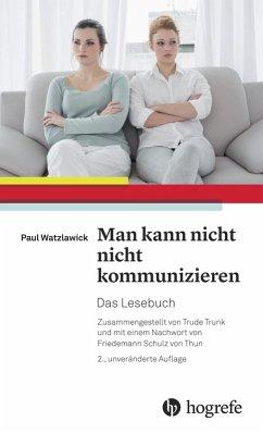 Man kann nicht nicht kommunizieren (eBook, PDF) - Watzlawick, Paul
