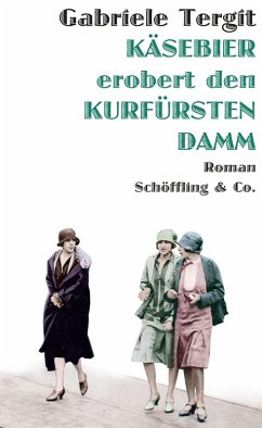 Käsebier erobert den Kurfürstendamm (eBook, ePUB) - Tergit, Gabriele