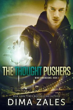 The Thought Pushers (Mind Dimensions Book 2) (eBook, ePUB) - Zales, Dima; Zaires, Anna