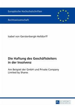 Die Haftung des Geschäftsleiters in der Insolvenz - Gerstenbergk-Helldorf, Isabel von