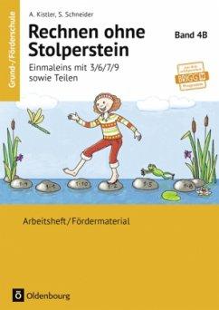 Rechnen ohne Stolperstein 4B - Einmaleins mit 3/6/7/9 sowie Teilen - Neubearbeitung - Kistler, Anna; Schneider, Stefanie