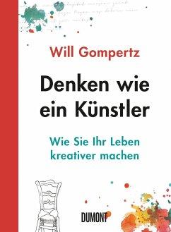 Denken wie ein Künstler - Gompertz, Will