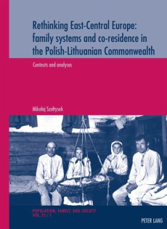 Rethinking East-Central Europe: family systems and co-residence in the Polish-Lithuanian Commonwealth - Szoltysek, Mikolaj