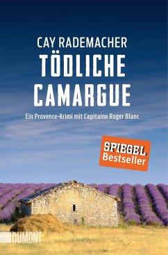 Tödliche Camargue / Capitaine Roger Blanc ermittelt Bd.2 - Rademacher, Cay