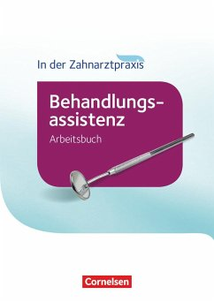In der Zahnarztpraxis - Behandlungsassistenz. Arbeitsbuch - Alfter, Bernhard; Geib-Weber, Britta; Hollstein, Waltraud; Karcher, Iris; Nestle-Oechslin, B.