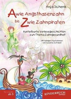 A wie Angsthasenzahn bis Z wie Zahnpiraten (eBook, ePUB) - Schenk, Anja