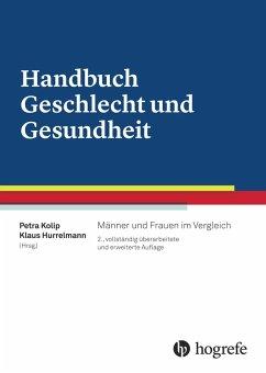 Handbuch Geschlecht und Gesundheit (eBook, PDF) - Hurrelmann, Klaus; Kolip, Petra