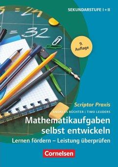Scriptor Praxis: Mathematikaufgaben selbst entwickeln - Büchter, Andreas; Leuders, Timo
