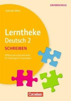 Lerntheke Grundschule - Deutsch. Schreiben 2 - Blaha, Nathalie