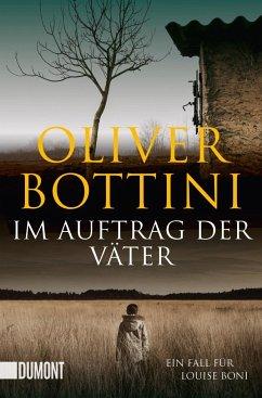 Im Auftrag der Väter / Kommissarin Louise Boni Bd.3 - Bottini, Oliver