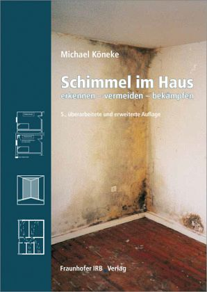 schimmel im haus von michael k neke fachbuch. Black Bedroom Furniture Sets. Home Design Ideas