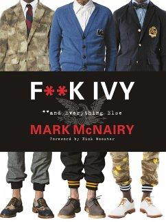 F--k Ivy and Everything Else (eBook, ePUB) - Mcnairy, Mark
