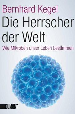 Die Herrscher der Welt - Kegel, Bernhard