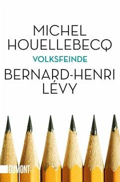 Volksfeinde - Houellebecq, Michel;Lévy, Bernard-Henri