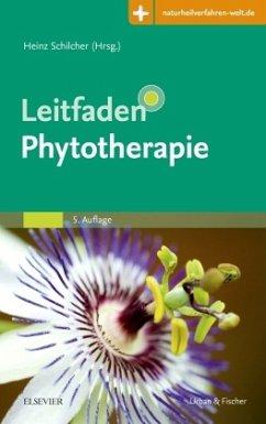 Leitfaden Phytotherapie - Schilcher, Heinz; Kammerer, Susanne; Wegener, Tankred