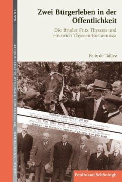 Fritz und Heinrich Thyssen - de Taillez, Felix