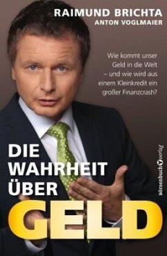 Die Wahrheit über Geld - TB - Brichta, Raimund; Voglmaier, Anton