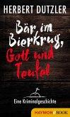 Bär im Bierkrug, Gott und Teufel. Eine Kriminalgeschichte (eBook, ePUB)