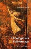 Theologie als Zeit-Ansage