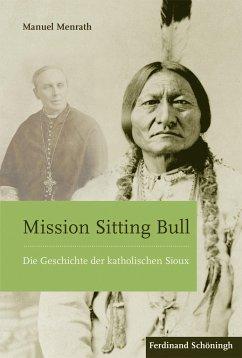 Mission Sitting Bull - Menrath, Manuel