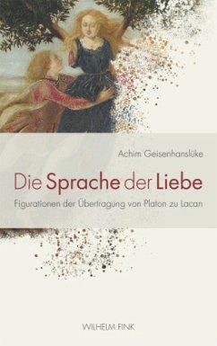 Die Sprache der Liebe - Geisenhanslüke, Achim