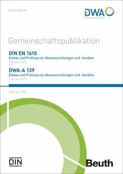 DIN EN 1610 und DWA-A 139 - Wulf, Norbert; Braun, Andreas; Brune, Peter