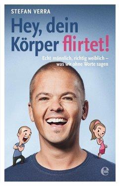 Hey, dein Körper flirtet! (eBook, ePUB) - Verra, Stefan