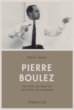Pierre Boulez - Zenck, Martin