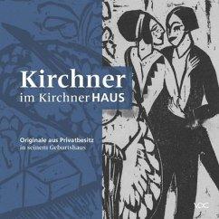 Kirchner im KirchnerHAUS