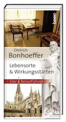 Dietrich Bonhoeffer - Lebensorte & Wirkungsstätten