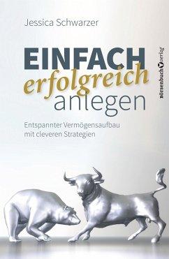 Einfach erfolgreich anlegen (eBook, ePUB) - Schwarzer, Jessica