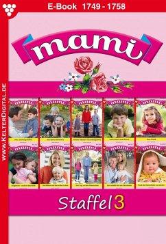 Mami Staffel 3 - Familienroman (eBook, ePUB) - Reutling, Gisela; Horn, Eva-Maria; Mansdorf, Annette; Svanberg, Susanne; Bolten, Yvonne
