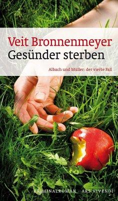 Gesünder Sterben / Albach und Müller Bd.4 (eBook, ePUB) - Bronnenmeyer, Veit