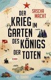 Der Krieg im Garten des Königs der Toten (eBook, ePUB)